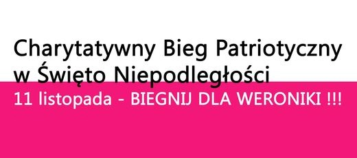 Biegnij dla Weroniki !! 11 listopada – Charytatywny Bieg Patriotyczny